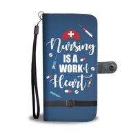 Nursing Is A Work Of Heart Wallet Phone Case - Woven Trends