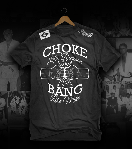CHOKE LIKE RICKSON BANG LIKE MIKE • T-Shirt - Strych9
