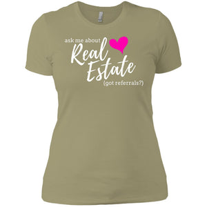 Ask Me About Real Estate - Got Referrals? Ladies' Boyfriend T-Shirt