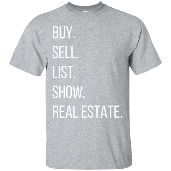 BUY SELL LIST SHOW REAL ESTATE G200 Gildan Ultra Cotton T-Shirt