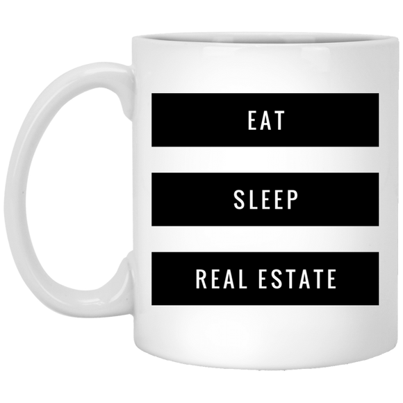 Eat Sleep Real Estate XP8434 11 oz. White Mug