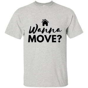 Wanna Move T-Shirt