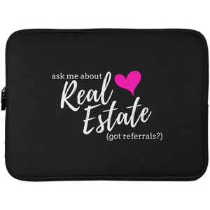 Ask Me About Real Estate - Got Referrals? Laptop Sleeve - 15 Inch