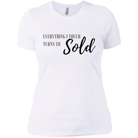 EVERYTHING I TOUCH TURNS TO SOLD Ladies' Boyfriend T-Shirt