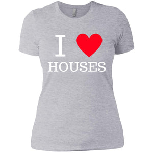 I love houses Ladies' Boyfriend T-Shirt