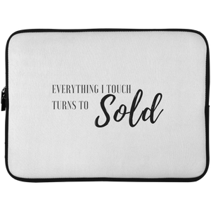 EVERYTHING I TOUCH TURNS TO SOLD Laptop Sleeve - 15 Inch