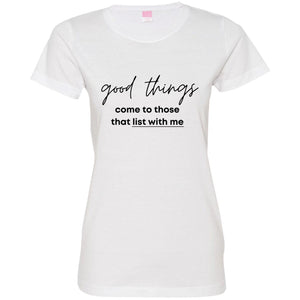 Good Things Come to Those that List with Me 3516 Ladies' Fine Jersey T-Shirt