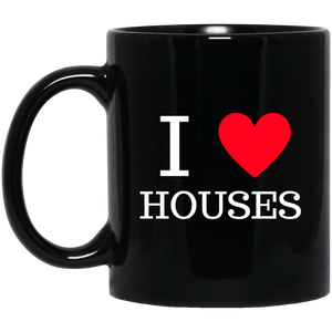 I love houses 11 oz. Black Mug