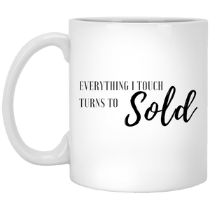 EVERYTHING I TOUCH TURNS TO SOLD XP8434 11 oz. White Mug