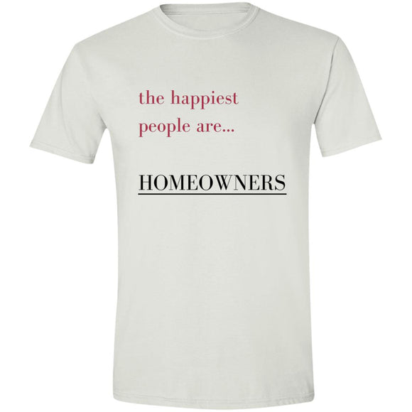 Happiest People Are Homeowners G640 Softstyle T-Shirt