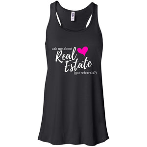 Ask Me About Real Estate - Got Referrals? Flowy Racerback Tank