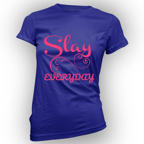 Slay Everyday Women's Tee