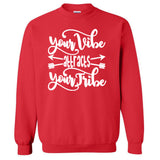 Your Vibe Attracts Your Tribe Unisex Sweatshirt