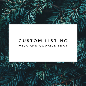CUSTOM LISTING MILK & COOKIES FOR SANTA