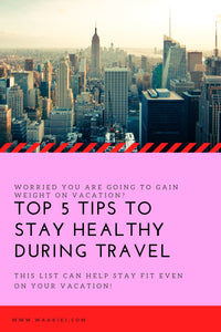 Top 5 Tips To Stay Healthy During Travel