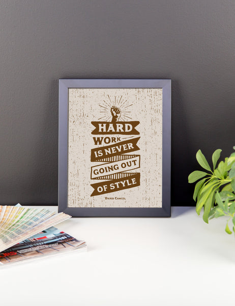 Hard Work Is Never Going Out Of Style Framed Print