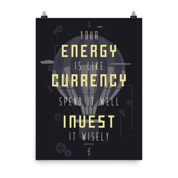 Your Energy Is Like Currency Print