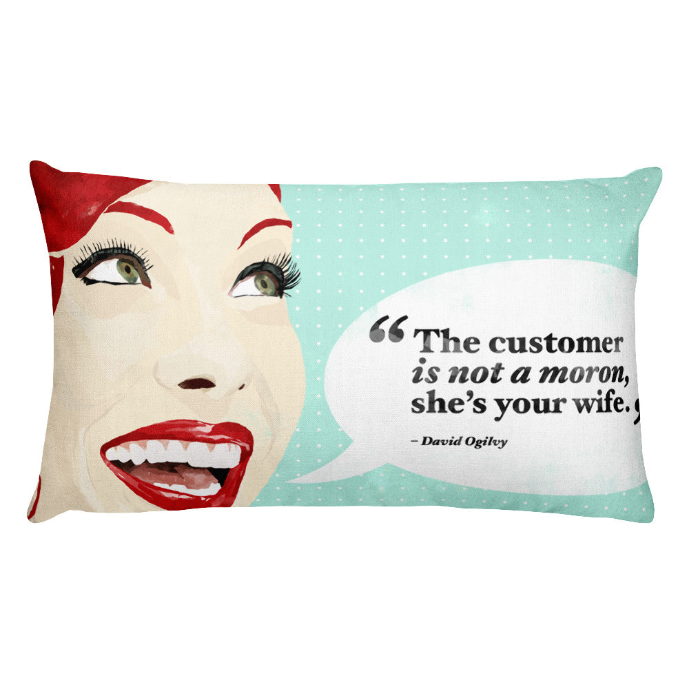 The Customer Is Not A Moron, She's Your Wife Pillow