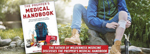 The Father of Wilderness Medicine Discusses the Prepper's Medical Handbook