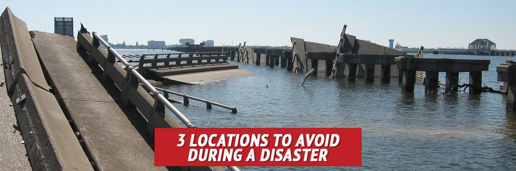 3 Locations to Avoid during a Disaster
