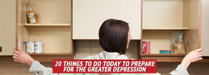 20 Things to Do Today to Prepare for the Greater Depression
