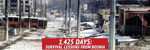 1,425 Days: Survival Lessons from Bosnia