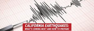 California Earthquakes: What's Coming Next and How to Prepare