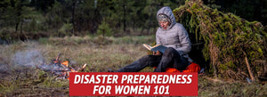 Disaster Preparedness for Women 101