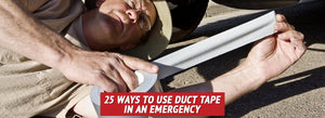 25 Ways to Use Duct Tape in an Emergency