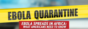 Ebola Spreads in Africa: What Americans Need to Know