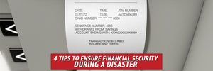 Tips to Ensure Financial Security During A Disaster