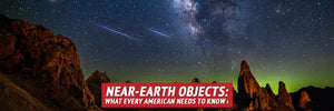 Near-Earth Objects: What Every American Needs to Know