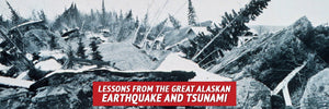 Lessons from the Great Alaskan Earthquake & Tsunami
