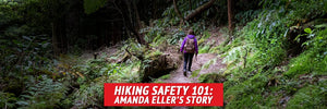 Hiking Safety 101: Amanda Eller's Story