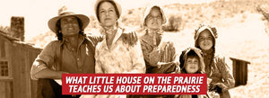 What Little House on the Prairie Teaches Us about Preparedness