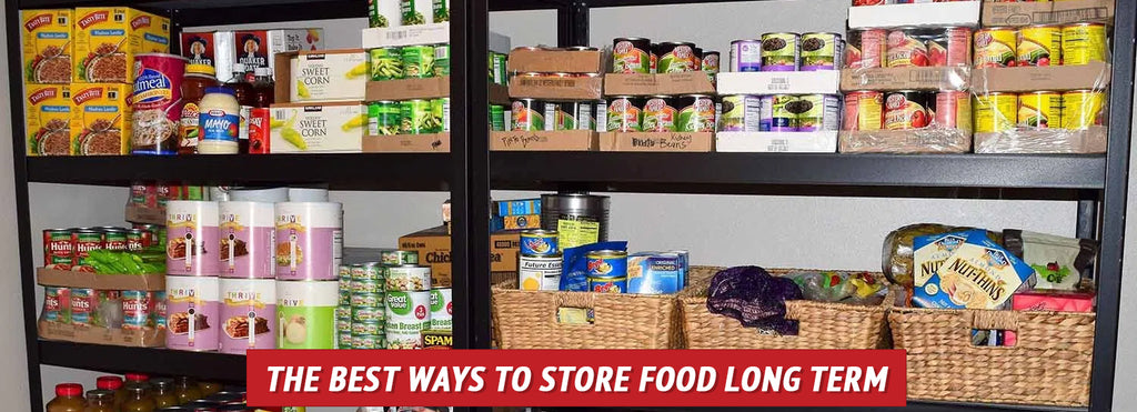 The Best Ways to Store Food Long Term