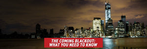 The Coming Blackout: What You Need to Know