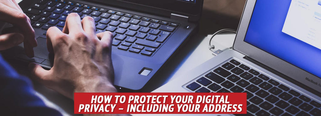 How to Protect Your Digital Privacy - Including Your Address