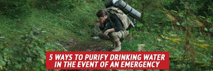5 Ways to Purify Drinking Water in the Event of an Emergency