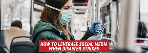How to Leverage Social Media When Disaster Strikes