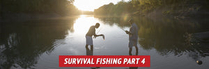 Survival Fishing Part 4