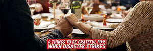 6 Things to Be Grateful for When Disaster Strikes