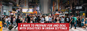 4 Ways to Prepare for and Deal with Disasters in Urban Settings