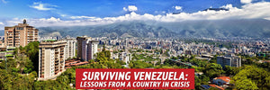 Surviving Venezuela: Lessons from a Country in Crisis