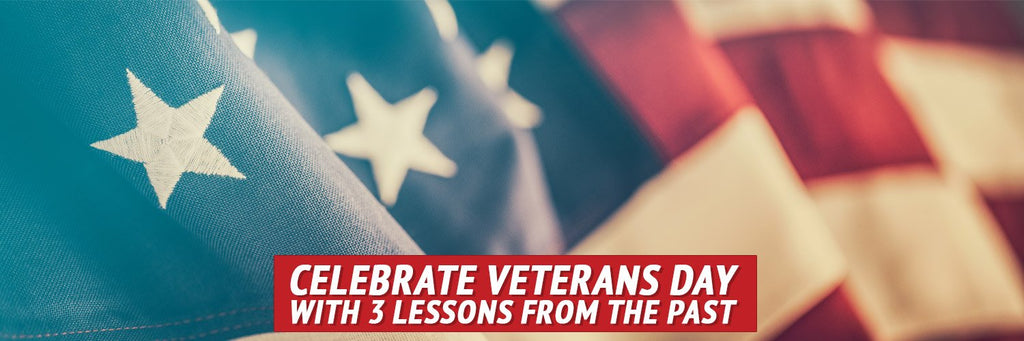 Celebrate Our Veterans with 3 Lessons from Past Wars