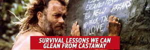 Survival Lessons We Can Glean From Castaway