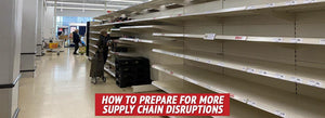 How to Prepare for More Supply Chain Disruptions