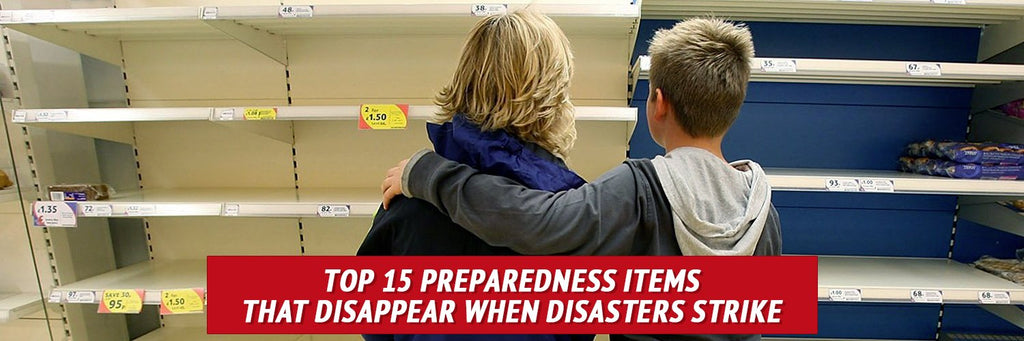Top 15 Preparedness Items That Disappear When Disasters Strike