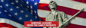 Survival Lessons from the Early Patriots