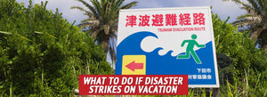 What to Do If Disaster Strikes on Vacation